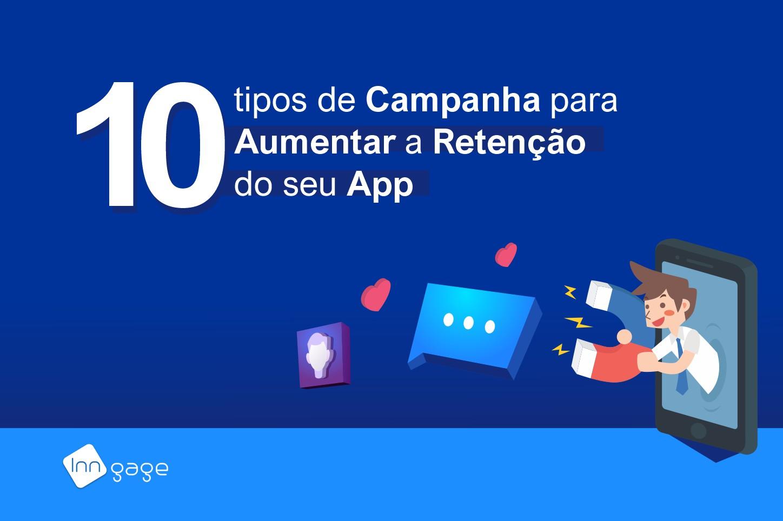 10 tipos de Campanhas para Aumentar a Retenção do seu App