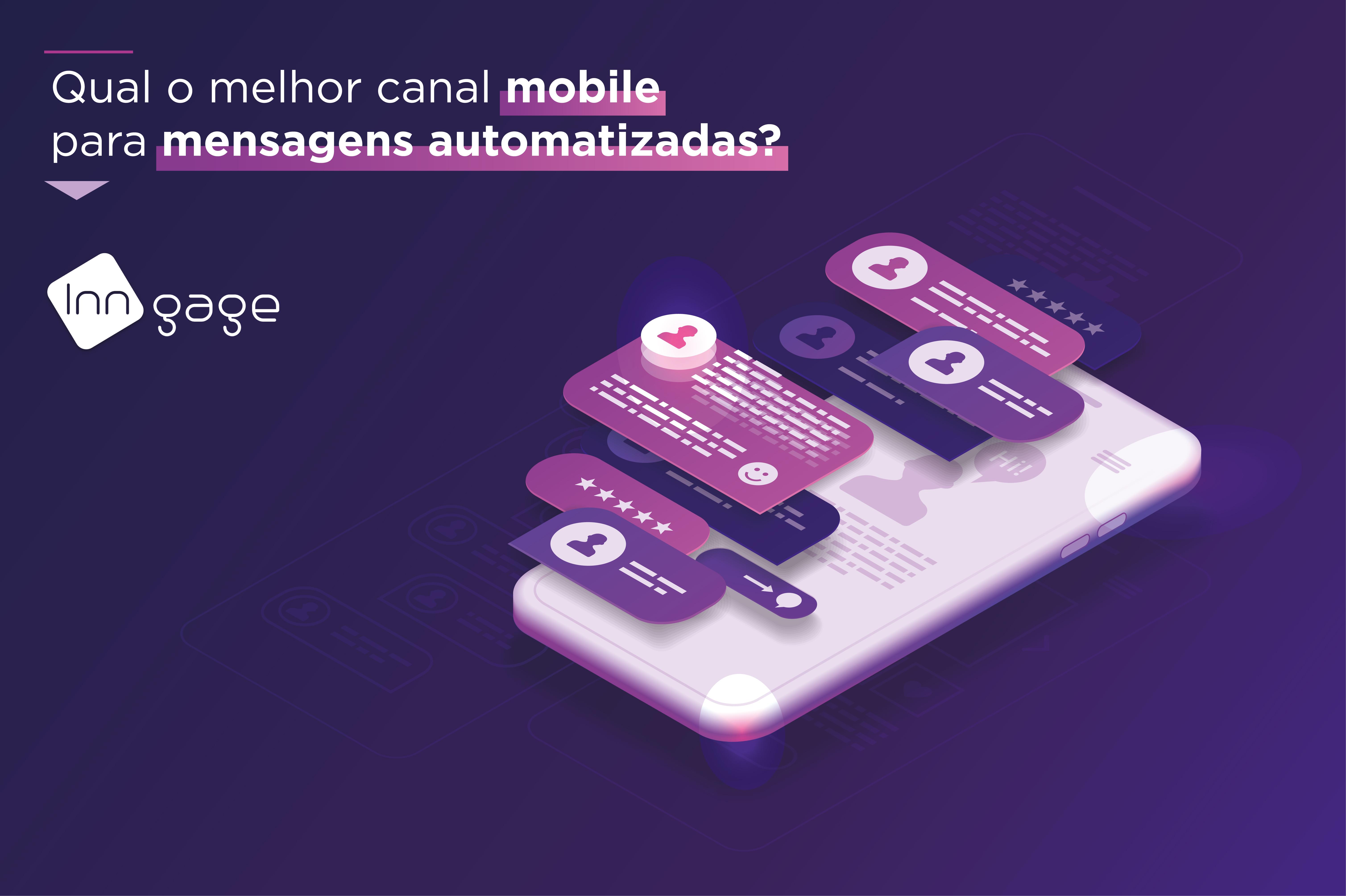Qual o melhor Canal Mobile para Mensagens Automatizadas?