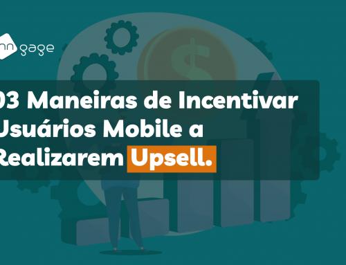3 Maneiras de Incentivar Usuários Mobile a Realizarem Upsell